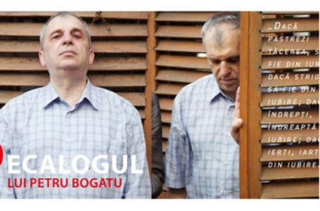 """DECALOGUL LUI PETRU BOGATU: """"Am murit în viaţa mea de mai multe ori…"""""""
