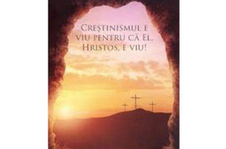 CRESTINISMUL E VIU PENTRU CA EL, HRISTOS, E VIU!