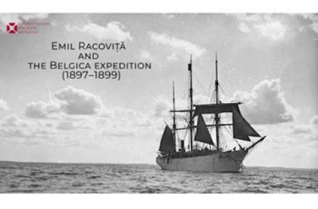 """Despre succesul expediției Belgica în Antarctica, la 100 de ani de la înființarea primului institut de speologie din lume, """"Emil Racoviță"""" de la Cluj"""